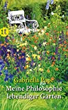 Meine Philosophie lebendiger Gärten (insel taschenbuch)