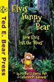 img - for Elvis Sunny Bear (Volume 1) book / textbook / text book