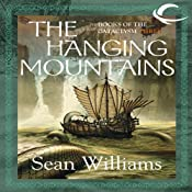 The Hanging Mountains: Books of the Cataclysm Three | [Sean Williams]