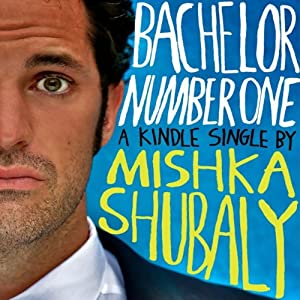 Bachelor Number One | [Mishka Shubaly]