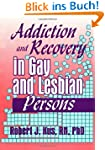 Addiction and Recovery in Gay and Les...