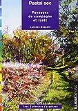 Pastel sec : Paysages de campagne et forêt