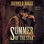Summer of the Star: A Western Story   Johnny D. Boggs