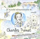 echange, troc Églantine Bonetto - Le monde extraordinaire de Charles Trenet (1CD audio)