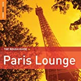 The Rough Guide To Paris Lounge Various Artists