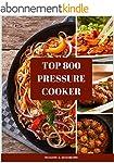 Top 800 Pressure Cooker Recipes (Slow...