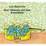 Drei Chinesen mit dem Kontrabaß