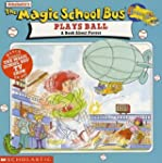 The Magic School Bus Plays Ball: A Bo...