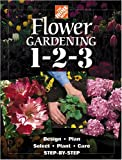 img - for The Home Depot Flower Gardening 1-2-3: Step by Step book / textbook / text book