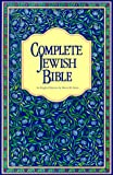 Complete Jewish Bible: An English Version of the Tanakh (Old Testamant) and B'rit Hadashah (New Testament)