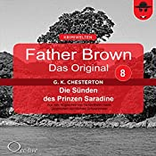 Die Sünden des Prinzen Saradine (Father Brown - Das Original 8) | Gilbert Keith Chesterton