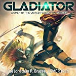 Gladiator: Women of the United Federation Marines, Book 1 | Jonathan P. Brazee