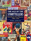 The Age of the Story Tellers: British Popular Fiction Magazines 1880-1950 (0712306986) by Ashley, Mike