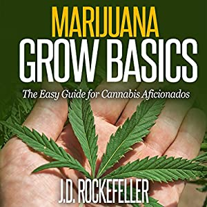 Marijuana Grow Basics Audiobook
