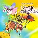 Estrellita y Los Duendes Cazadores - El Bosque de Las Hadas I (Spanish Edition)