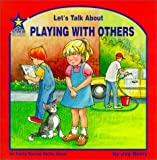 Let's Talk About Playing With Others: An Early Social Skills Book