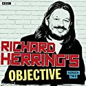Richard Herring's Objective: Complete Series 2 Radio/TV Program by Richard Herring Narrated by Richard Herring