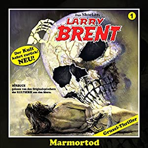 Marmortod (Larry-Brent-Hörbuch 1) Hörbuch