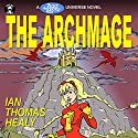 The Archmage: A Just Cause Universe Novel Audiobook by Ian Thomas Healy Narrated by Leslie Howard