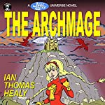 The Archmage: A Just Cause Universe Novel | Ian Thomas Healy