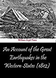 img - for An Account of the Great Earthquakes in the Western States (1812) book / textbook / text book