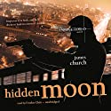 Hidden Moon: An Inspector O Novel (       UNABRIDGED) by James Church Narrated by Feodor Chin