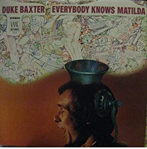 Duke Baxter - Everybody Knows Matilda / I Ain't No School Boy