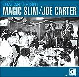 echange, troc Magic Slim & Joe Carter, Willie Black - That'S Ain'T Right