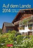 Auf dem Lande 2014: Harenberg Wochenplaner. 53 Blatt mit Zitaten und Wochenchronik