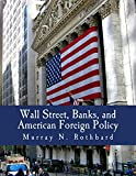 Wall Street, Banks, and American Foreign Policy (Large Print Edition)