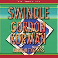 Swindle (       UNABRIDGED) by Gordon Korman Narrated by Jonathan Todd Ross
