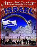 img - for Israel (Modern Middle East Nations and Their Strategic Place in the) book / textbook / text book
