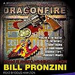 Dragonfire: The Nameless Detective, Book 9   Bill Pronzini