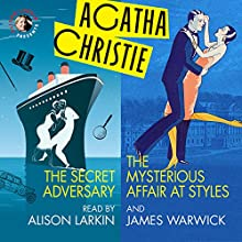 'The Secret Adversary' and 'The Mysterious Affair at Styles' Audiobook by Agatha Christie Narrated by Alison Larkin, James Warwick