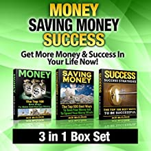 Money: Saving Money: Success: Get More Money & Success in Your Life Now!: 3 in 1 Box Set: Money Making Strategies, Saving Money Strategies & World's Best Success (       UNABRIDGED) by Ace McCloud Narrated by Joshua Mackey