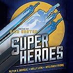 Superheroes | Peter S. Beagle,Daryl Gregory,James Patrick Kelly,Kelly Link,Ian McDonald,Carol Emshwiller,Joseph Mallozzi,Rich Horton (editor)