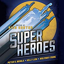 Superheroes (       UNABRIDGED) by Peter S. Beagle, Daryl Gregory, James Patrick Kelly, Kelly Link, Ian McDonald, Carol Emshwiller, Joseph Mallozzi, Rich Horton (editor) Narrated by Oliver Wyman, Joe Barrett, Christina Delaine, Suzanne Toren