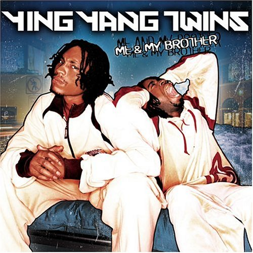 Ying Yang Twins - MY Brother & ME - Zortam Music