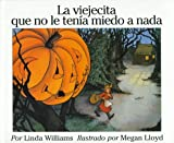 La Viejecita Que No Le Tenia Miedo a Nada / Little Old Lady Who Was Not Afraid of Anything (Spanish Edition) (0060262389) by Williams, Linda