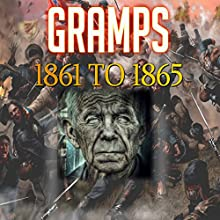 Gramps 1861 to 1865 (       UNABRIDGED) by David Chapman Narrated by James H. Kiser