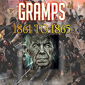 Gramps 1861 to 1865 Audiobook