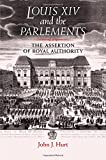img - for Louis XIV and the Parlements: The assertion of royal authority book / textbook / text book