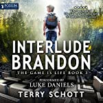 Interlude: Brandon: The Game Is Life, Book 3 | Terry Schott