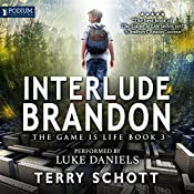 Interlude: Brandon: The Game Is Life, Book 3 | [Terry Schott]