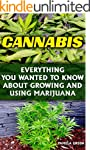 Cannabis: Everything You Wanted To Kn...