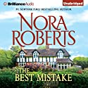 The Best Mistake: A Selection from Love Comes Along (       UNABRIDGED) by Nora Roberts Narrated by MacLeod Andrews