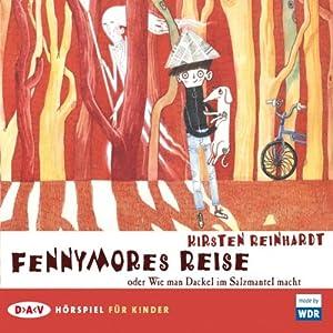 Fennymores Reise oder Wie man Dackel im Salzmantel macht Hörbuch