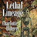Lethal Lineage: The Lottie Albright Series, Book 2 Audiobook by Charlotte Hinger Narrated by Karen White