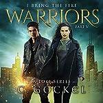 Warriors: I Bring the Fire Series, Book 5 | C. Gockel