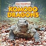Komodo Dragons (Really Wild Reptiles)
